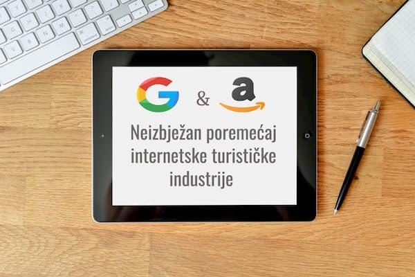 Google i Amazon: Neizbježan poremećaj internetske turističke industrije