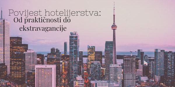 Povijest hotelijerstva: Od praktičnosti do ekstravagancije