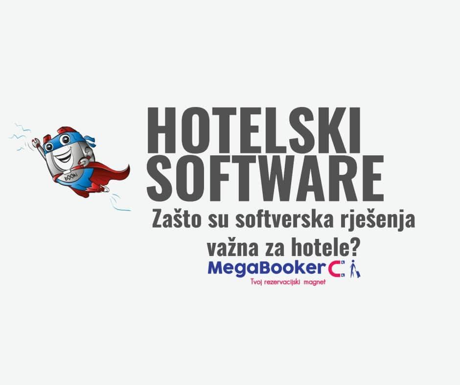 Hotelski software: Zašto su softverska rješenja važna za hotele?
