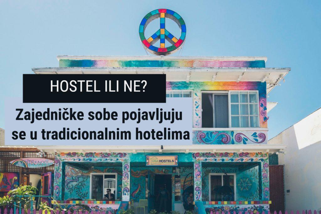 Hostel ili ne? Zajedničke sobe pojavljuju se u tradicionalnim hotelima