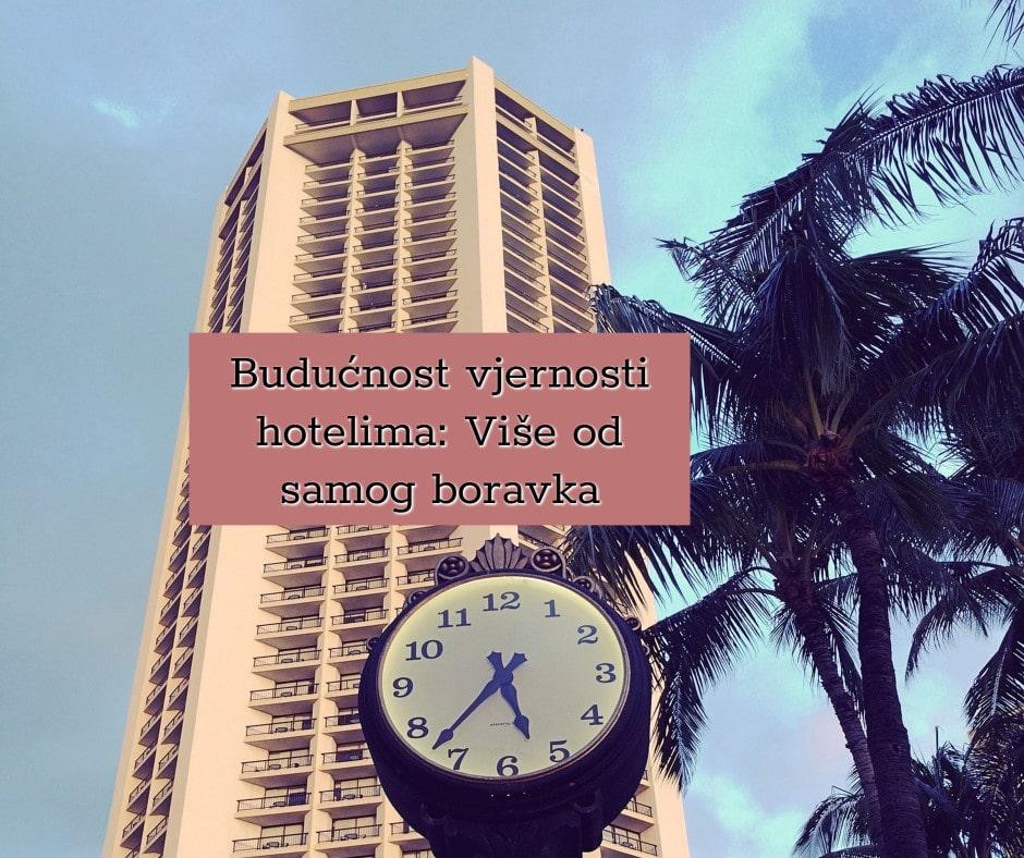Budućnost vjernosti hotelima: Više od samog boravka