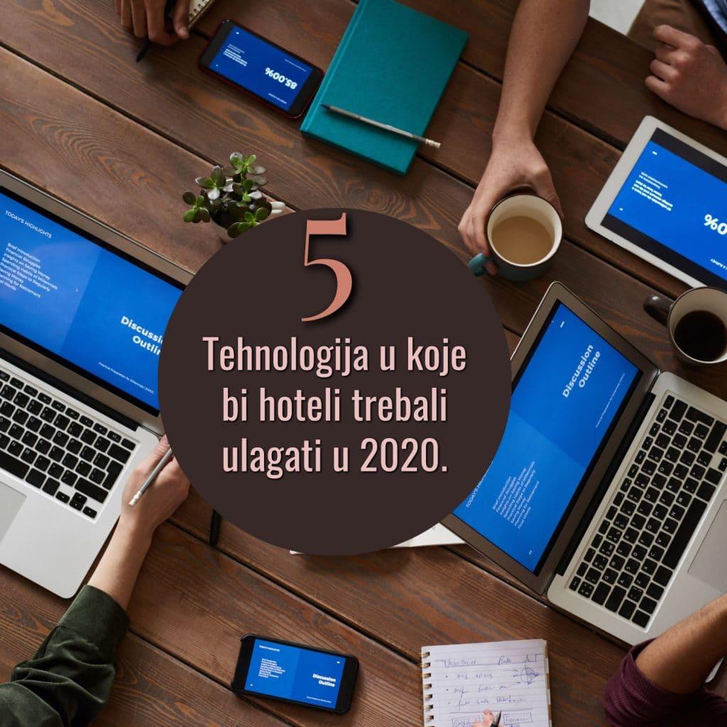 5 tehnologija u koje bi hoteli trebali ulagati u 2020. godini