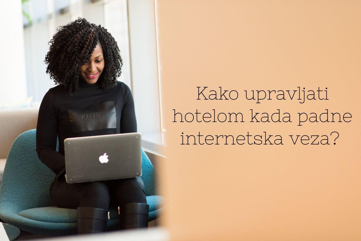 Kako upravljati hotelom kada padne internetska veza?