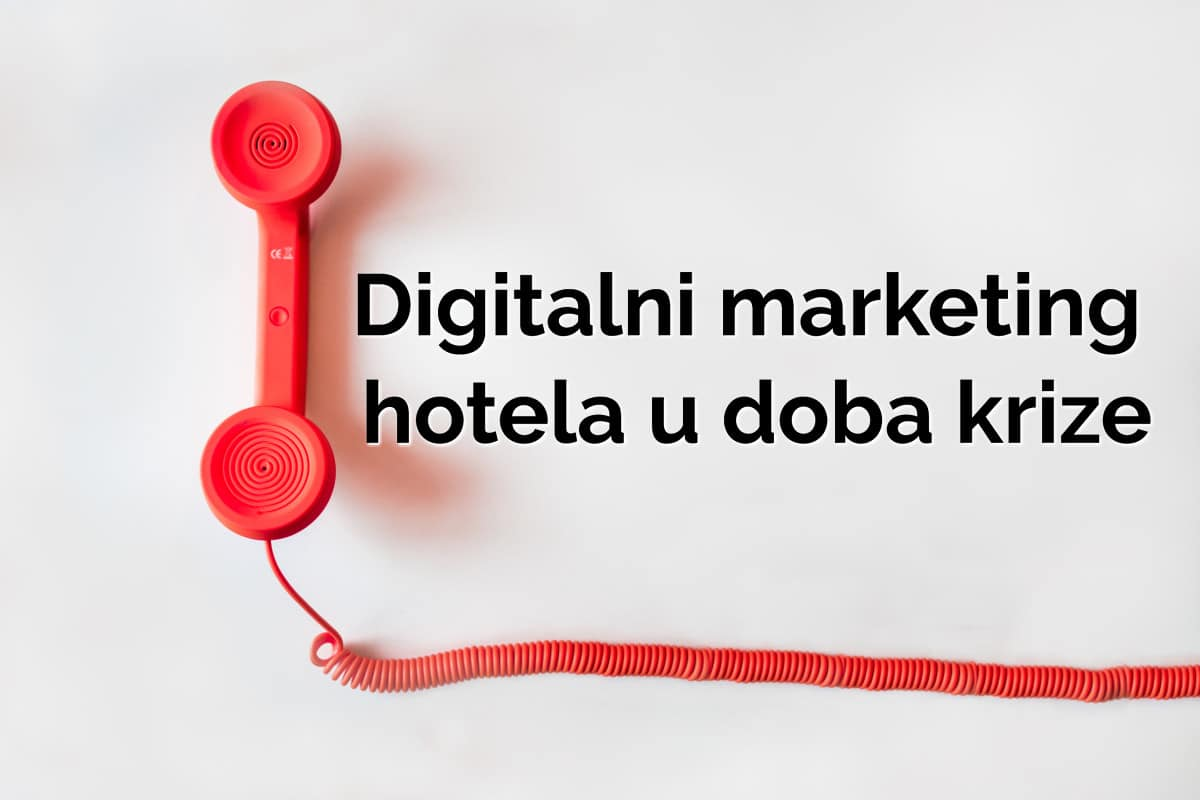 Važne značajke digitalnog marketinga hotela u doba krize