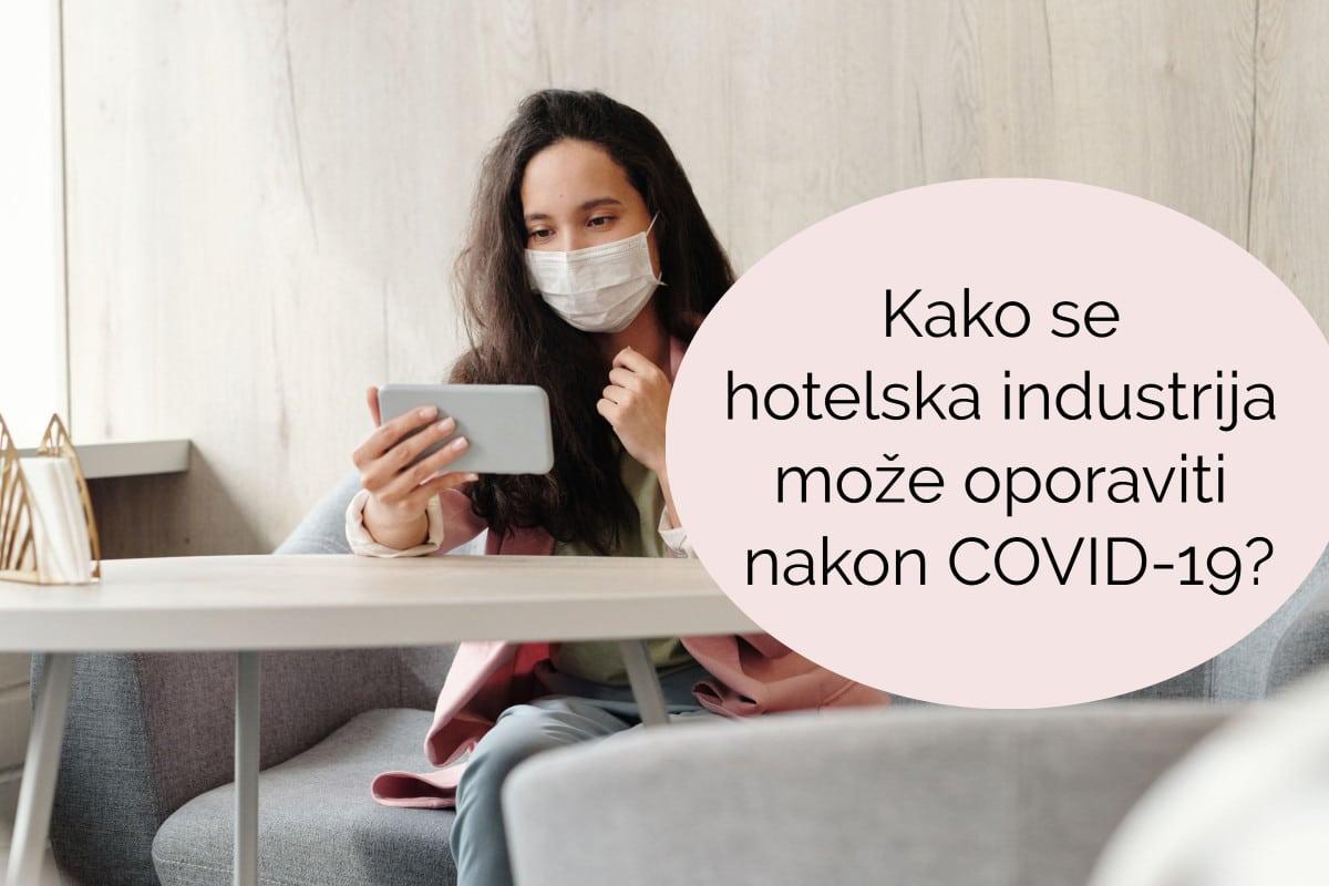 Kako se hotelska industrija može oporaviti nakon COVID-19?